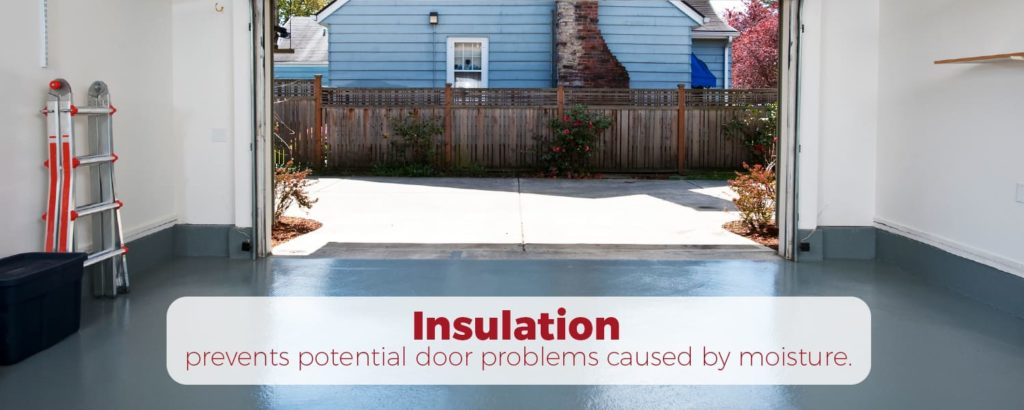Insulation prevents door problems caused by moisture