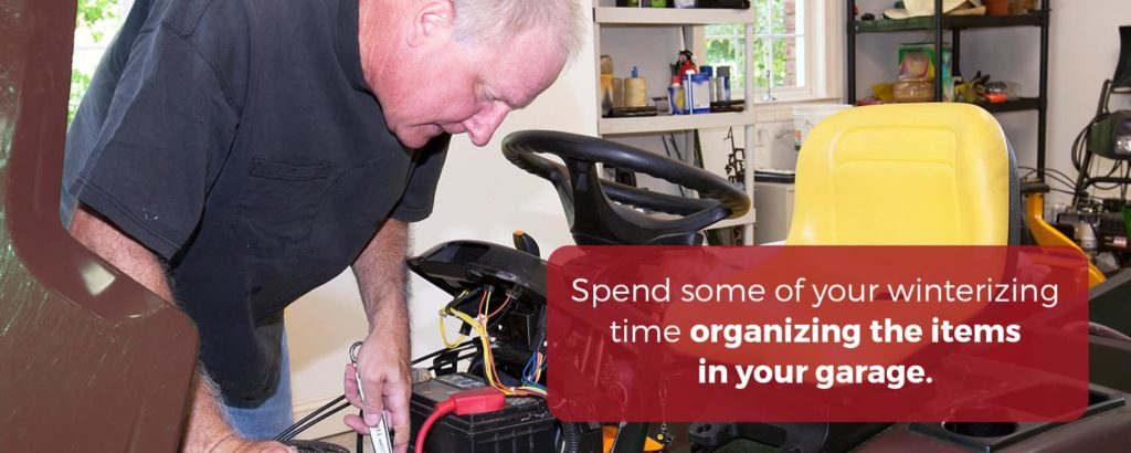 Spend some of your winterizing time organizing the items in your garage